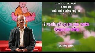 Ý nghĩa và lợi ích của Thiền trong đời sống - GS. Hồng Quang