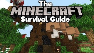 Building A Giant Tree Base! • The Minecraft Survival Guide (Tutorial Lets Play) [Part 182]