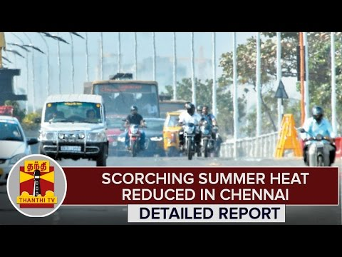 Detailed-Report--Scorching-Summer-Heat-Reduced-in-Chennai--Thanthi-TV