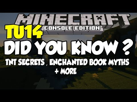 Minecraft [XBOX360 & PS3] TU14 Did You Know ? – TNT Secrets, Enchanted Book Myths + More
