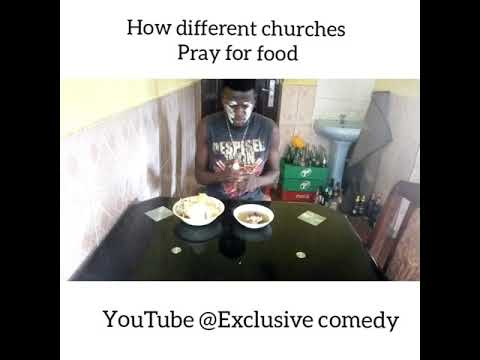 How different churches pray for food (Experience house of comedy) (Real house of comedy)