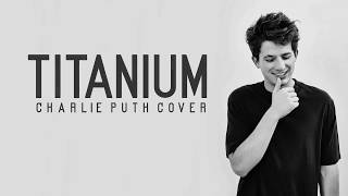 Video Charlie Puth - Titanium (Lyrics) MP3, 3GP, MP4, WEBM, AVI, FLV Januari 2018