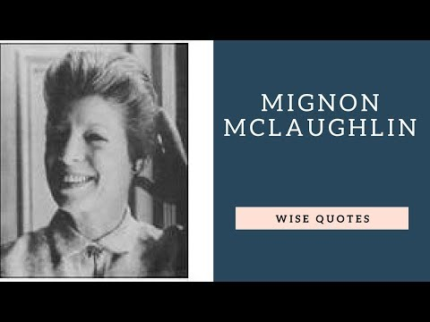 Cute quotes - Mignon Mclaughlin Saying & Quote  Positive Thinking & Wise Quotes Salad  Motivation  Inspiration