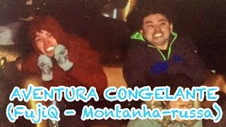 AVENTURA CONGELANTE (Fuji-Q - Parque de diversão - Montanha-russa) – CELSO CATHCART JR. ft. Daniel