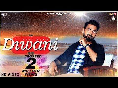 Diwani (Official Video) | Guri Bawa | Latest Punjabi Song 2018 | VS Records