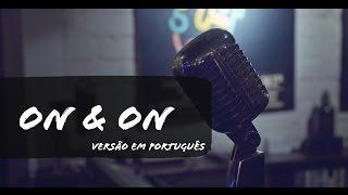 On & On - Housefires (versão em português)