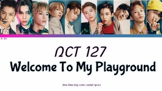 Video NCT 127 - Welcome To My Playground [Han,Rom,Eng color-coded Lyrics] MP3, 3GP, MP4, WEBM, AVI, FLV Januari 2019