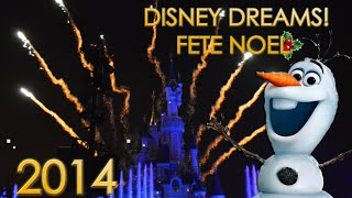Disney Dreams Of Christmas - Disney Dreams Fête Noël ! | Disneyland Paris 2014 - 1080p 50