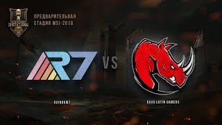 R7 vs KLG – MSI 2018, Предварительная стадия. День 1, Игра 4. / LCL / LCL