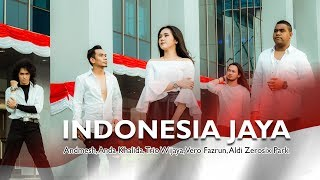 Video Indonesia Jaya - Andmesh, Anda Khalida, Trio Wijaya, Vero Fazrun, Aldi Zerosix Park MP3, 3GP, MP4, WEBM, AVI, FLV Juli 2018