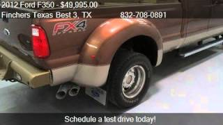 2012 Ford F350 King Ranch 4x4 Truck - for sale in houston, T