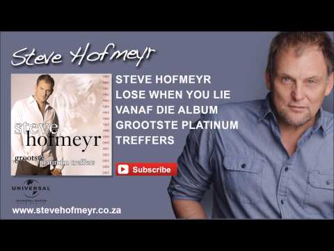 STEVE HOFMEYR – Lose When You Lie