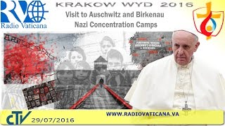 Pope Francis in Poland: Visit to Auschwitz - Birkenau Concetration Camp