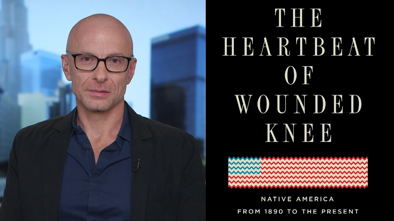 """The Heartbeat of Wounded Knee"": David Treuer on Retelling Native American History"