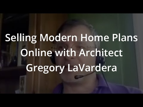 Selling Modern Home Plans Online with Architect Gregory LaVardera