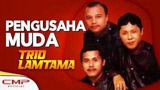 Trio Lamtama - Pengusaha Muda (Official Lyric Video)