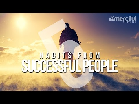 5 Powerful Habits of Successful People (Islamic Lecture in English)