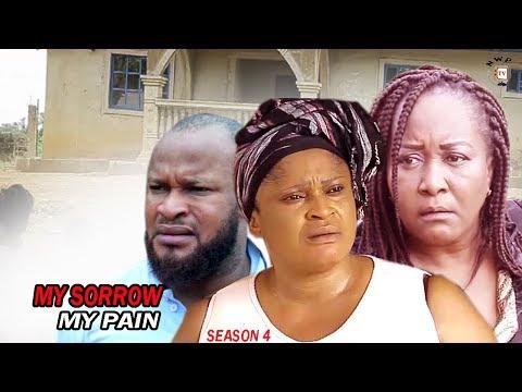 My Sorrow My Pain Season 4  - 2017 Latest Nigerian Nollywood Movie