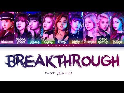 TWICE - Breakthrough (트와이스/トゥワイス - Breakthrough) [Color Coded Lyrics/Kan/Rom/Eng/가사]