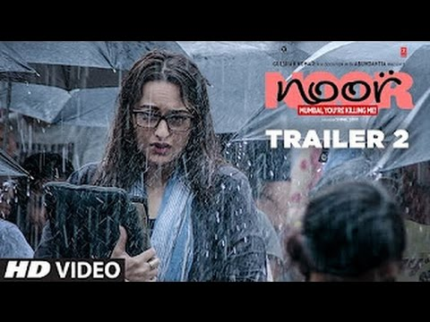 Noor Official Trailer 2   Sonakshi Sinha   releases on 21 April 2017