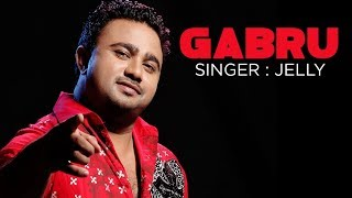 Gabroo Full Song | Jelly New Punjabi Album