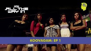 Koovagam Episode 1 The Hotel  101 All The Way In  Unique Stories From India
