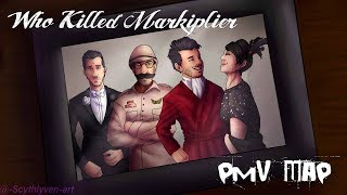 Who Killed Markiplier? PMV MAP (Set It Off - Kill The Lights)