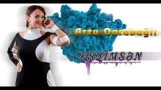 Arzu Qarabagli - Esqimsen (Yeni 2019)