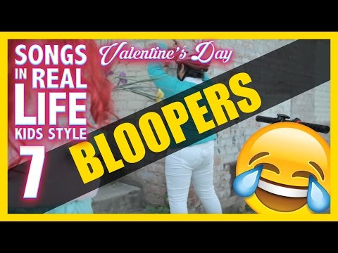 Songs In Real Life Kids Style 7 - Valentine's Day Edition BLOOPERS