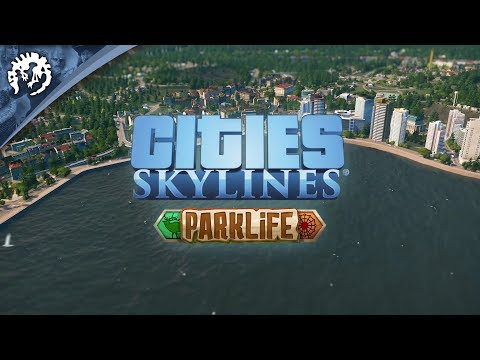 Cities: Skylines Park Life - Release Trailer