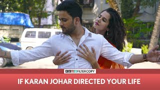 Video FilterCopy | If Karan Johar Directed Your Life | Ft Veer Rajwant Singh, Radhika Bangia & Viraj MP3, 3GP, MP4, WEBM, AVI, FLV Mei 2018