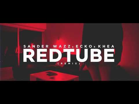 Video RedTube Remix - Sander Wazz X ECKO X Khea [Video⚡️Official] download in MP3, 3GP, MP4, WEBM, AVI, FLV January 2017