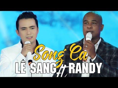 Randy & Lê Sang - Liên Khúc Nhạc Trữ Tình Đặc Biệt Nhất 2018 - Thời lượng: 1:00:12.