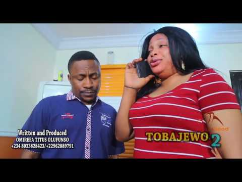 TOBAJEWO PT2 TRAILER Showing On Yorubahood On The 2nd August