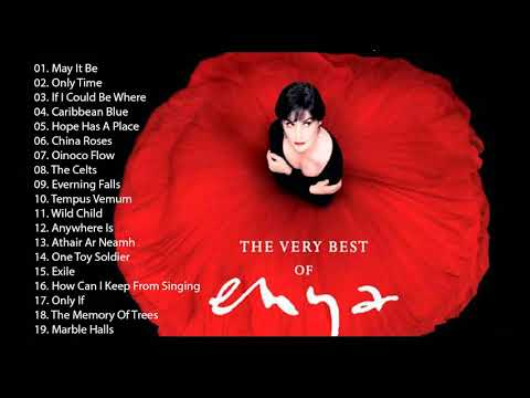 Greatest Hits Of ENYA Full Album - ENYA Best Songs 2018 - ENYA Playlist Collection