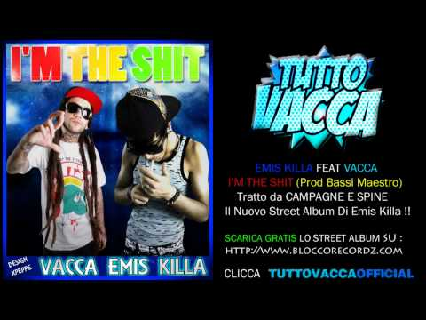 , title : 'Emis Killa Feat Vacca - I'm The Shit  (prod. Bassi Maestro)'