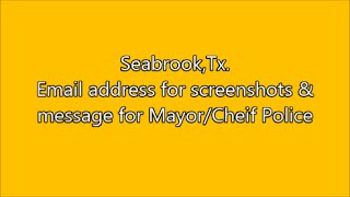 Seabrook (TX) United States  City new picture : Seabrook,Tx.- email address for screenshots message to Mayor/Cheif