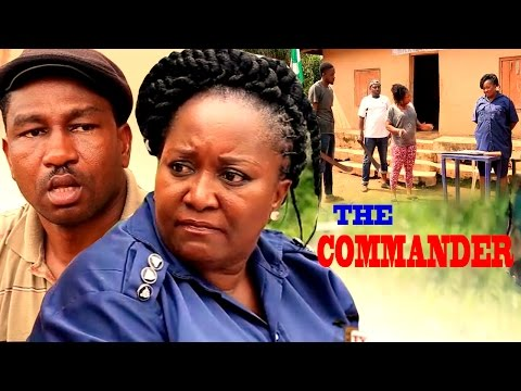 Commander Season 3  - 2016 Latest Nigerian Nollywood Movie