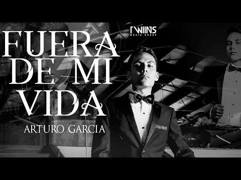 Letra Fuera De Mi Vida Arturo Garcia
