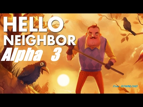 Video How to Download Hello Neighbor alpha 3 for Free 2017 one click Download|| x32 bit,x64 bit|| download in MP3, 3GP, MP4, WEBM, AVI, FLV January 2017