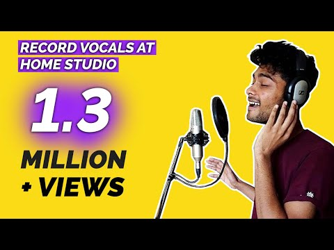 How To Record A Song At Your Home Studio- Ep 5- Record Vocals at Home Studio(In Hindi)