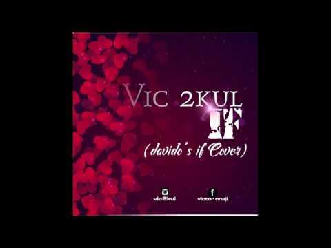 , title :'Davido-If(cover by vic2kul)'