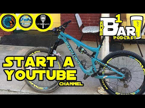 B1KER Bar ::: Episode 5 ::: Starting a MTB YouTube Channel - What to expect (видео)