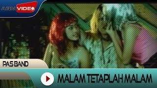 Video Pas Band - Malam Tetaplah Malam | Official Video MP3, 3GP, MP4, WEBM, AVI, FLV Juni 2018