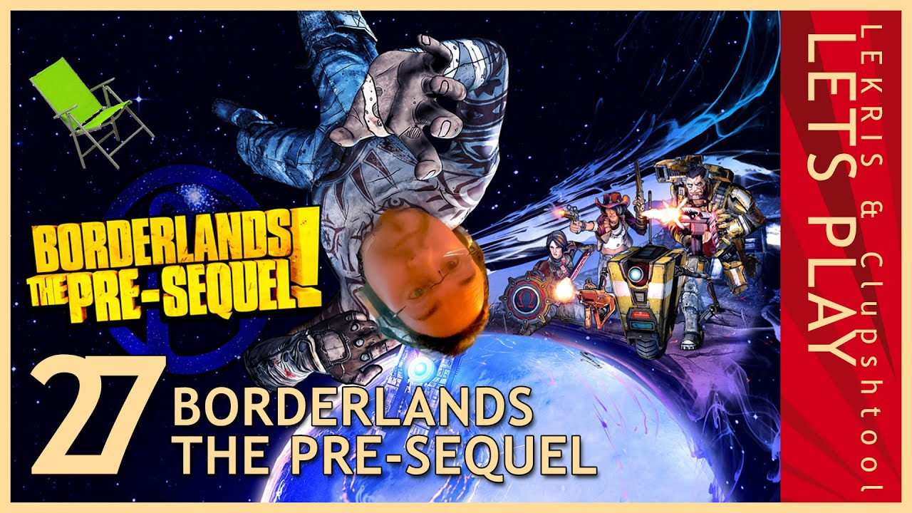 Let's Play Together Borderlands - The Pre-Sequel #27 - Scavs weglasern - Voll verpeilt