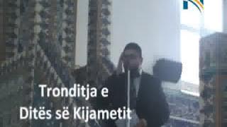 Tronditja e ditës së Kijametit - Hoxhë Bilal Teqja