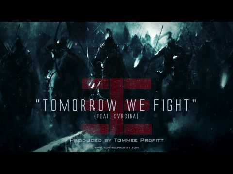 Tomorrow We Fight (feat. Svrcina) // Produced by Tommee Profitt