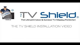 2018: The TV Shield Installation Instructions Video