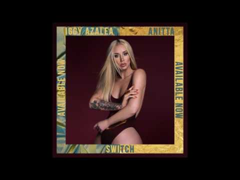 Iggy Azalea - Switch ft. Anitta (Official Audio)