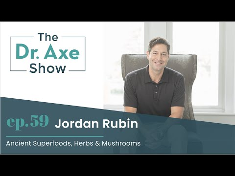 Ancient Superfoods, Herbs & Mushrooms    The Dr. Axe Show Podcast Episode 59
